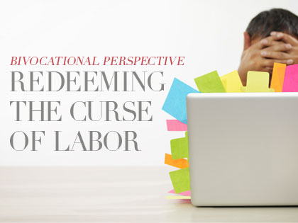 /14Feature_Bivocational_Perspective__Redeeming_the_Curse_of_Labor_0630_221122291.jpg